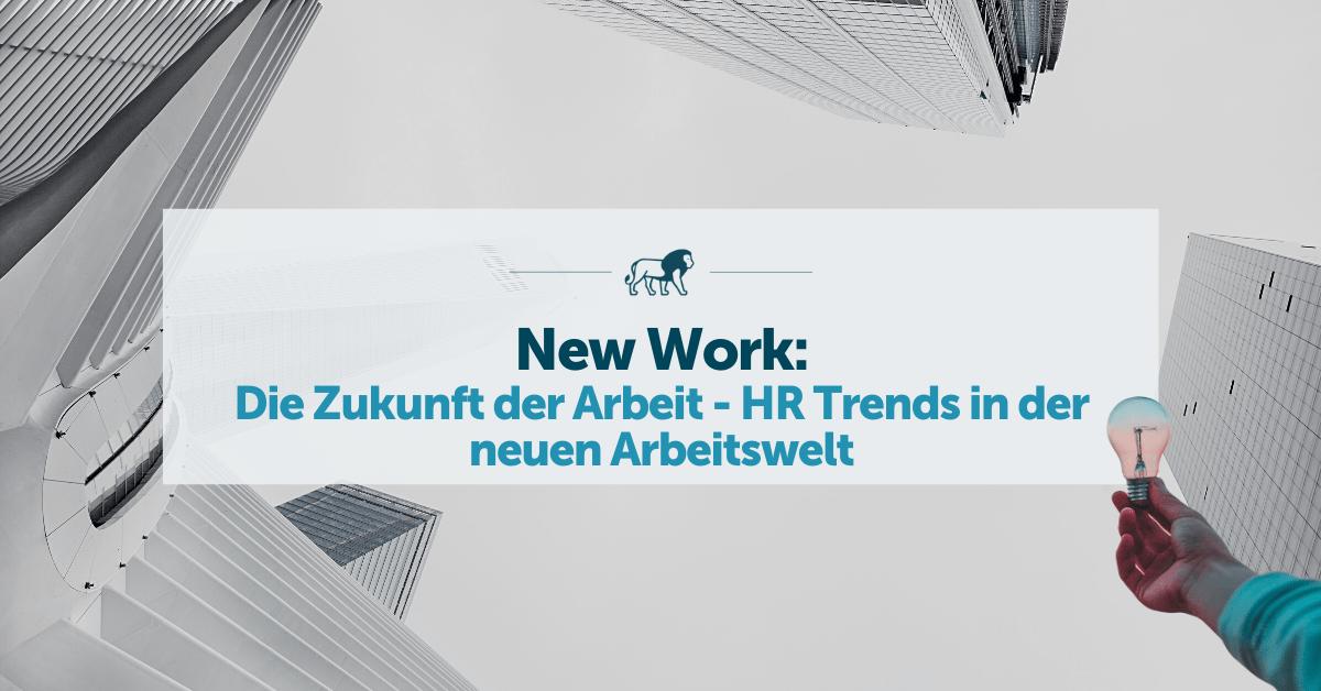 New Work - HR trends in der neuen Arbeitswelt
