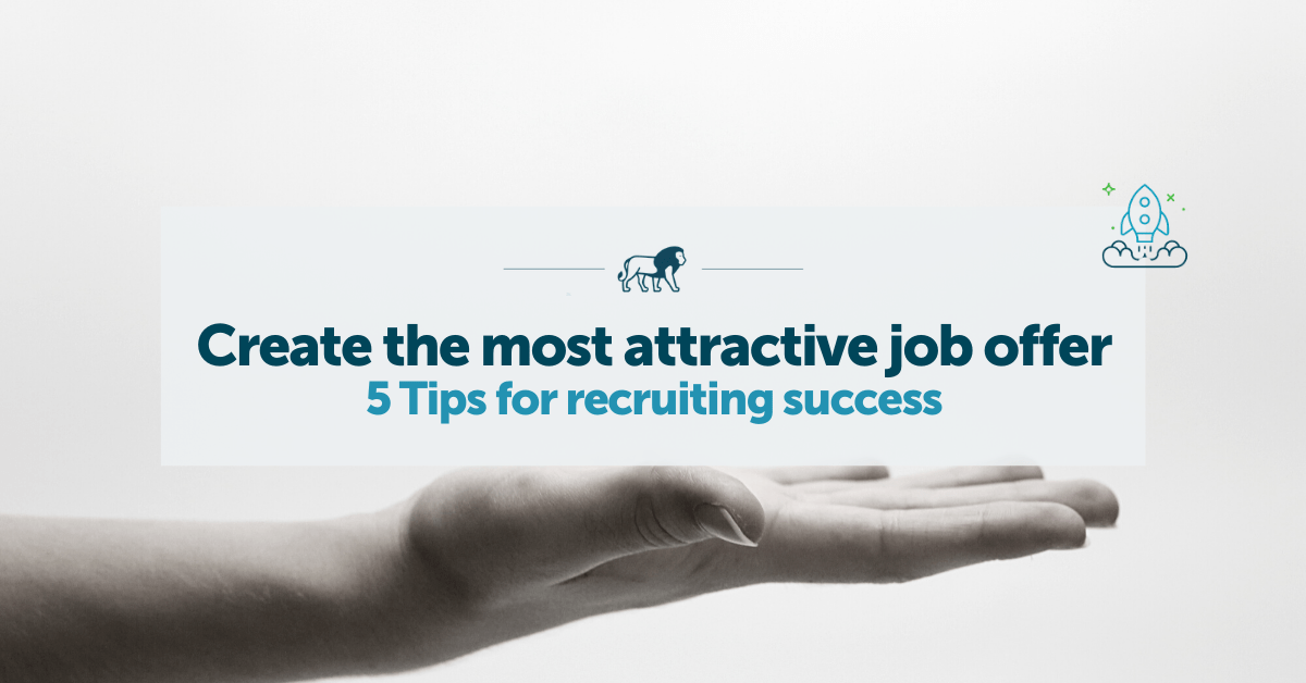 Create the most attractive job offer - 5 tips